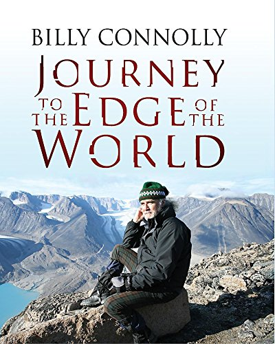Billy Connolly: Journey to the Edge of the World By Billy Connolly