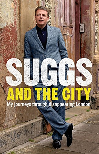 Suggs and the City: My Journeys Through Disappearing London by Suggs