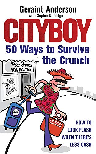 Cityboy: 50 Ways to Survive the Crunch By Geraint Anderson