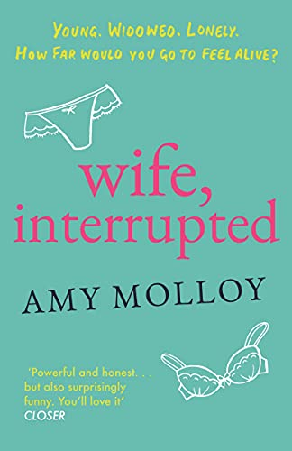 Wife, Interrupted By Amy Molloy