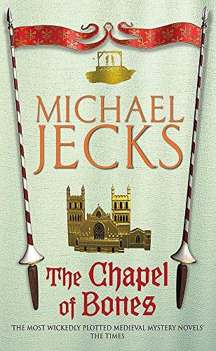 The Chapel of Bones (Last Templar Mysteries 18) By Michael Jecks