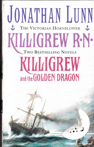 Killigrew R.N. and Killigrew and the Golden Dragon. By Jonathan Lunn