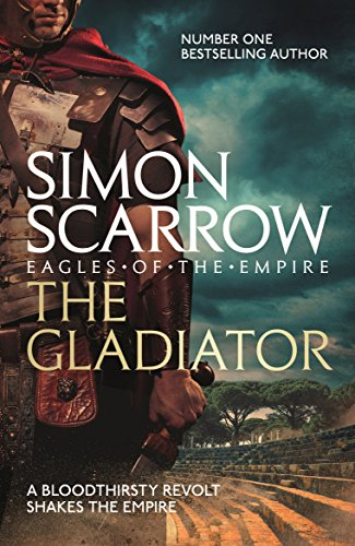 The Gladiator (Eagles of the Empire 9) (Roman Legion 9) By Simon Scarrow
