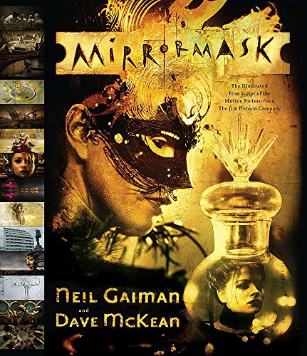 Neil Gaiman and Dave Mckean - Mirror Mask. the Illustrated Film Script by Neil Gaiman