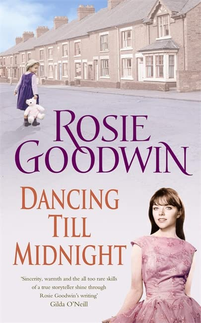 Dancing Till Midnight: A Powerful and Moving Saga of Adversity and Survival by Rosie Goodwin
