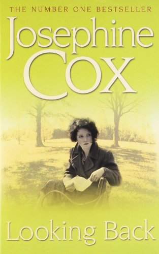 Looking Back: She must choose between love and duty... By Josephine Cox