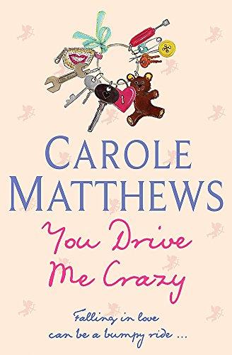You Drive Me Crazy By Carole Matthews