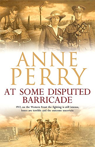 At Some Disputed Barricade (World War I Series, Novel 4) By Anne Perry
