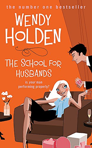 The School for Husbands By Wendy Holden