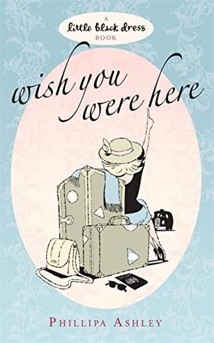 Wish You Were Here (Little Black Dress) By Phillipa Ashley
