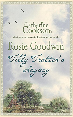 Tilly Trotter's Legacy by Rosie Goodwin