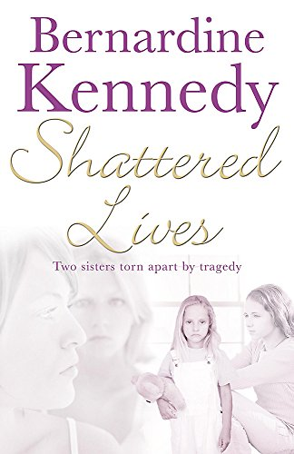 Shattered Lives By Bernardine Kennedy