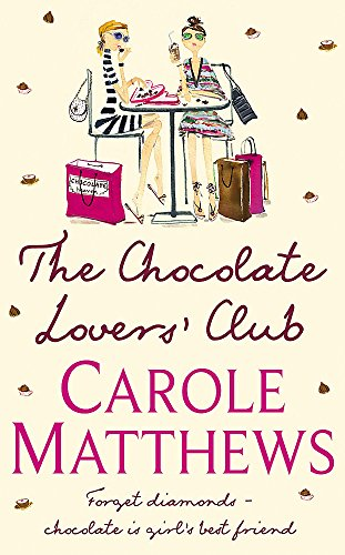 The Chocolate Lovers' Club by Carole Matthews