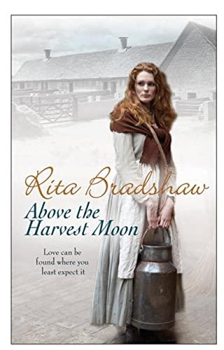 Above The Harvest Moon By Rita Bradshaw