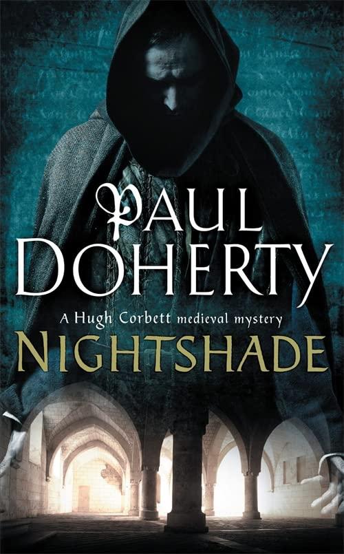 Nightshade (Hugh Corbett Mysteries, Book 16): A thrilling medieval mystery of murder and stolen treasure (Hugh Corbett Mystery 16) By Paul Doherty