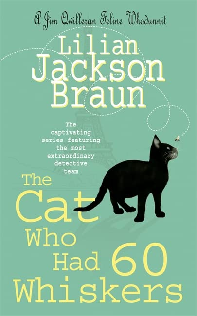 The Cat Who Had 60 Whiskers (The Cat Who... Mysteries, Book 29): A charming feline mystery for cat lovers everywhere by Lilian Jackson Braun