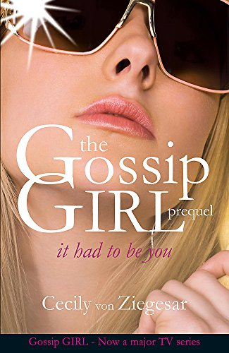Gossip Girl: It Had To Be You by Cecily Von Ziegesar