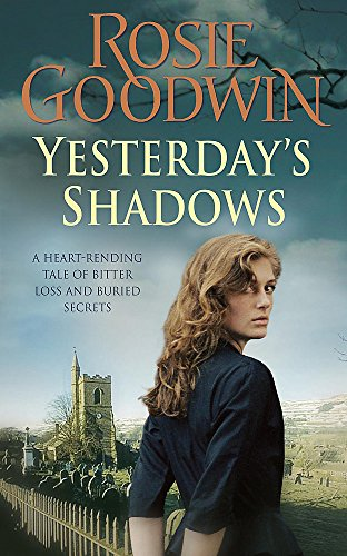 Yesterday's Shadows: A gripping saga of new beginnings and new dangers By Rosie Goodwin