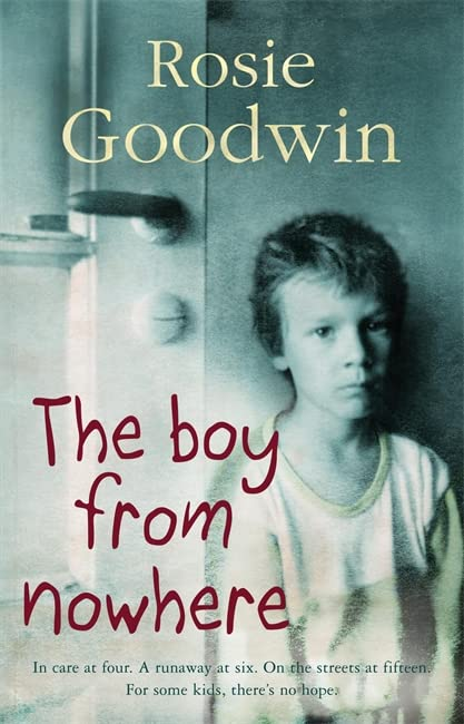 The Boy from Nowhere: A gritty saga of the search for belonging By Rosie Goodwin