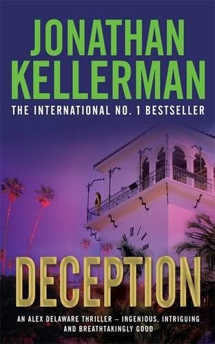 Deception (Alex Delaware series, Book 25) By Jonathan Kellerman