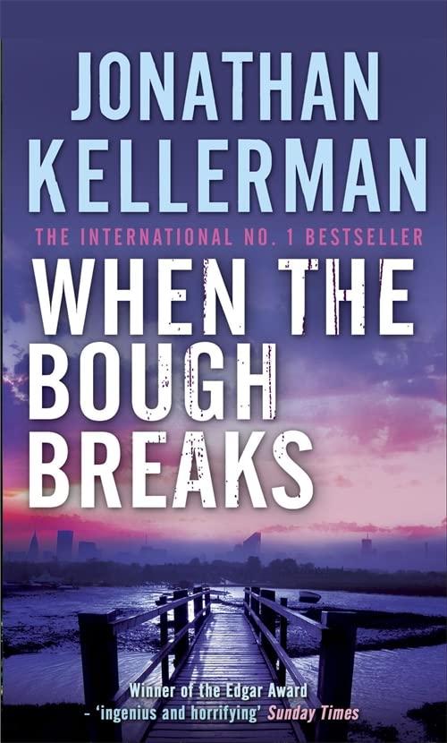 When the Bough Breaks (Alex Delaware series, Book 1) By Jonathan Kellerman