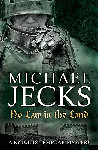 No Law in the Land (Last Templar Mysteries 27) By Michael Jecks
