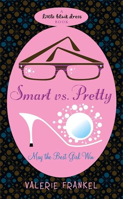Smart Vs Pretty By Valerie Frankel