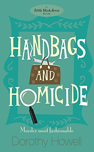 Handbags and Homicide (Haley Randolph Mystery 1) By Dorothy Howell