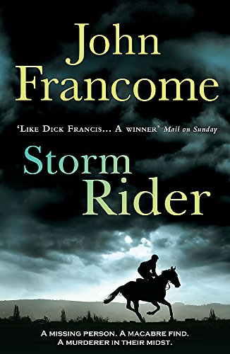 Storm Rider: A ghostly racing thriller and mystery By John Francome
