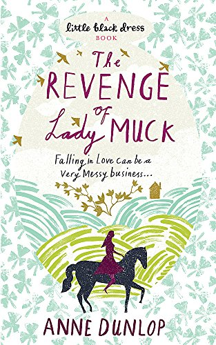 The Revenge of Lady Muck By Anne Dunlop