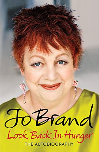Look Back in Hunger: The Autobiography by Jo Brand