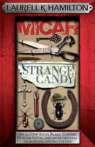 Micah & Strange Candy By Laurell K. Hamilton