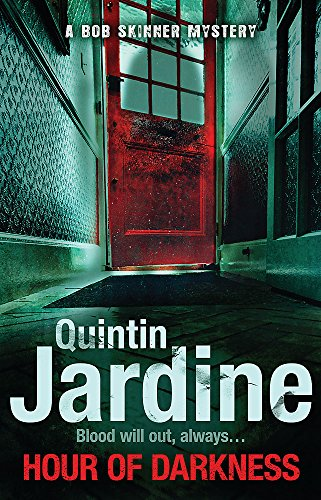 Hour Of Darkness (Bob Skinner series, Book 24): A gritty Edinburgh mystery of murder and intrigue By Quintin Jardine