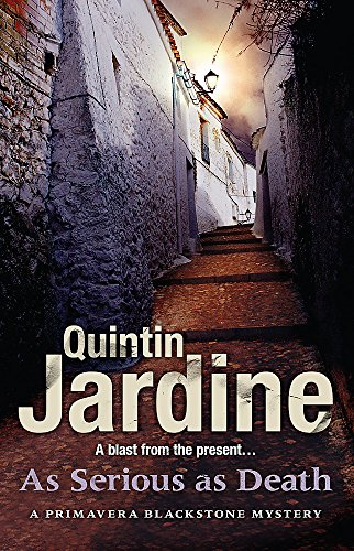 As Serious As Death (Primavera Blackstone series, Book 5) By Quintin Jardine
