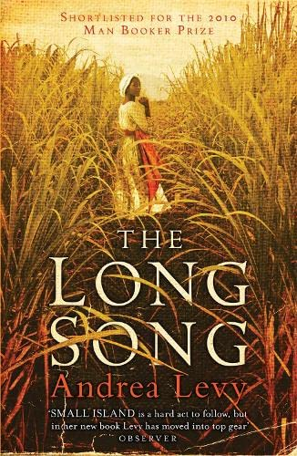 The Long Song: Shortlisted for the Man Booker Prize 2010 By Andrea Levy