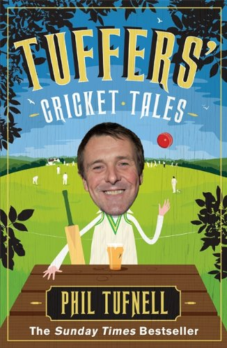 Tuffers' Cricket Tales by Phil Tufnell