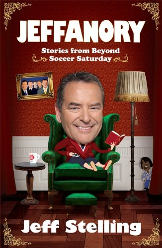 Jeffanory: Stories from Beyond Soccer Saturday By Jeff Stelling