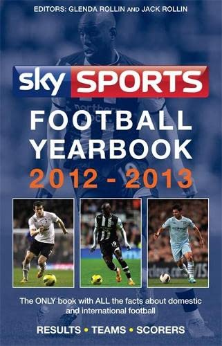Sky Sports Football Yearbook: 2012-2013 by Jack Rollin