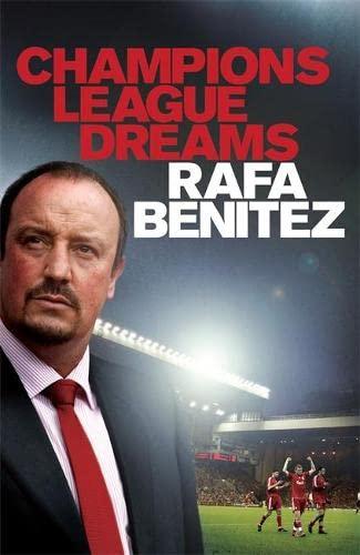 Champions League Dreams By Rafa Benitez