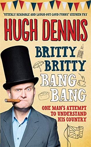 Britty Britty Bang Bang By Hugh Dennis