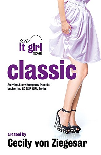 Classic: An It Girl Novel: v. 10 by Cecily Von Ziegesar