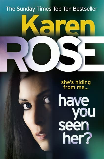 Have You Seen Her? by Karen Rose
