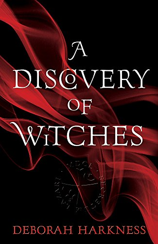 A Discovery of Witches: (All Souls 1) By Deborah Harkness