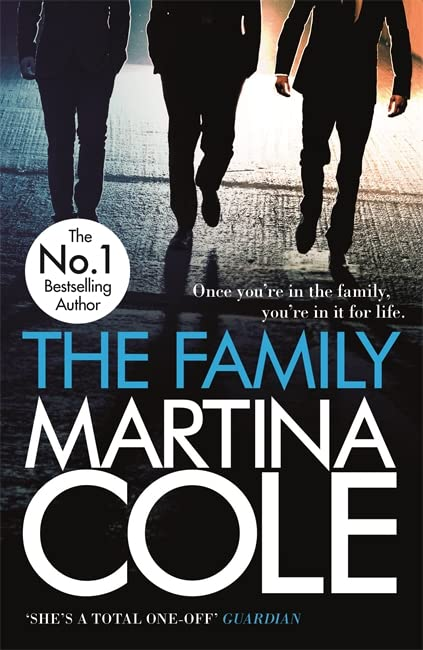 The Family: A dark thriller of loyalty, crime and corruption By Martina Cole