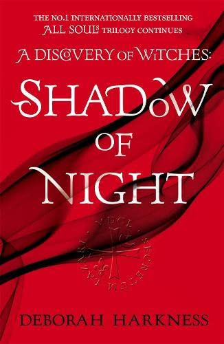 Shadow of Night: (All Souls 2) (All Souls Trilogy 2) By Deborah Harkness