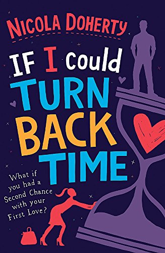 If I Could Turn Back Time: the laugh-out-loud love story of the year! By Nicola Doherty