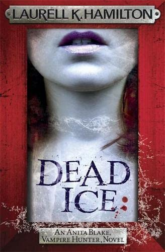 Dead Ice By Laurell K. Hamilton