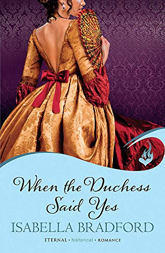 When The Duchess Said Yes: Wylder Sisters Book 2 By Isabella Bradford