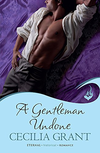 A Gentleman Undone: Blackshear Family Book 2 By Cecilia Grant