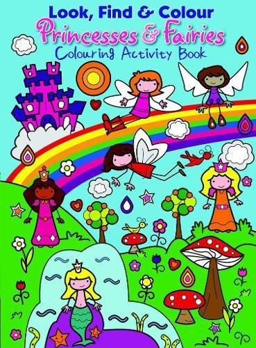 Look Find and Colour - Princesses and Fairies: Colourful Activity Book Illustrated by Emma Pelling